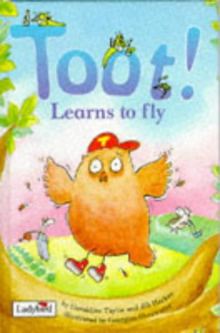 9780721418650: Toot! Learns to Fly (Picture Ladybirds)