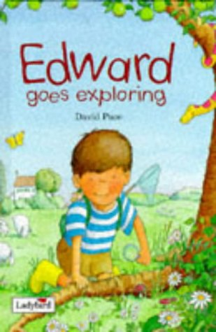 Edward Goes Exploring (Ladybird Picture Stories): Pace, David