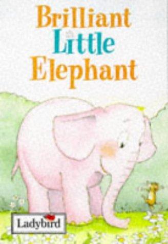 9780721419275: Brilliant Little Elephant (Little Stories)