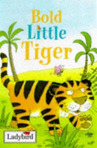 Bold Little Tiger (Little Animal Stories): JOAN STIMSON