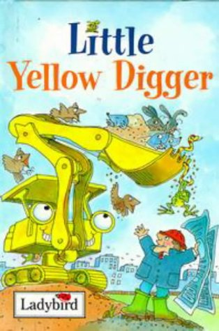 LITTLE YELLOW DIGGER (LADYBIRD LITTLE STORIES): n/a