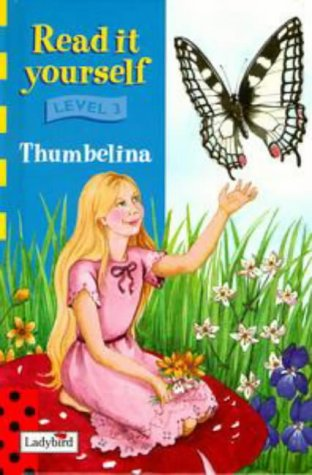 9780721419565: Thumbelina (Read it Yourself - Level 3)