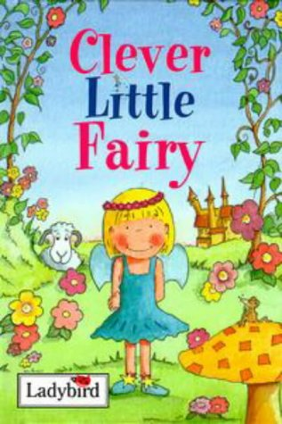 9780721419916: CLEVER LITTLE FAIRY (LADYBIRD LITTLE STORIES)
