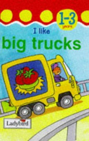 9780721419992: I Like Big Trucks (Toddler Mini Hardback S.)