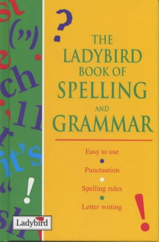 9780721421063: The Ladybird Book of Spelling And Grammar (Ladybird Reference)