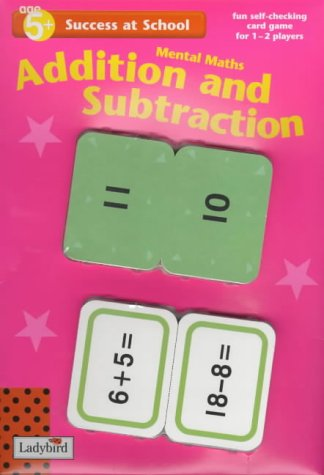 Success at School: Mental Maths Addition And Subtraction (Success at School S.) (9780721421506) by Lbd; Ladybird