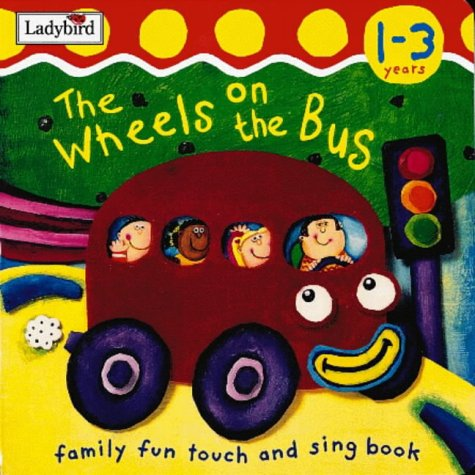 9780721421568: The Wheels on the Bus: Action Rhymes (I'm Learning About) (Family Fun Touch and Sing Book)