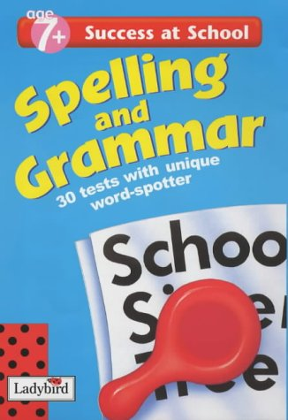 Spelling and Grammar: 7+ Years (Success at School) (0721424627) by Ladybird; Ladybird