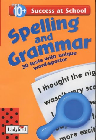 9780721424651: Spelling and Grammar: 10+ Years (Success at School)