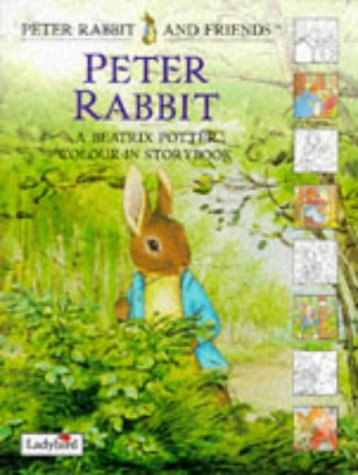 Peter Rabbit: A Beatrix Potter Colour in Story Book (Peter Rabbit & Friends) (0721425437) by Beatrix Potter
