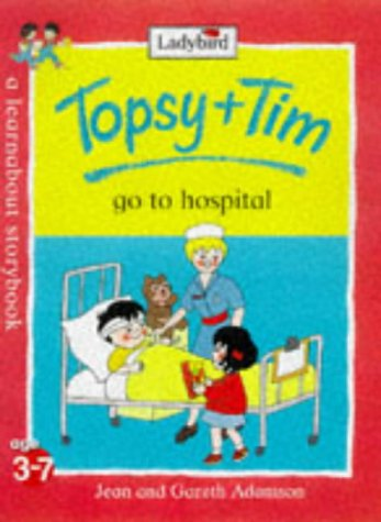 9780721428536: Topsy and Tim Go to Hospital (Topsy & Tim)