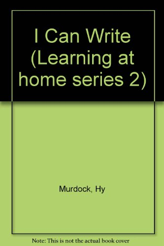 I Can Write (Learning at home series: Murdock, Hy