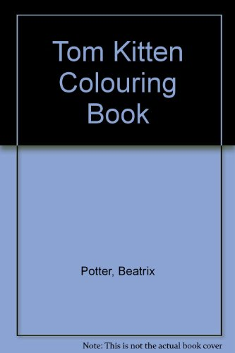 Tom Kitten Colouring Book (9780721431963) by Beatrix Potter