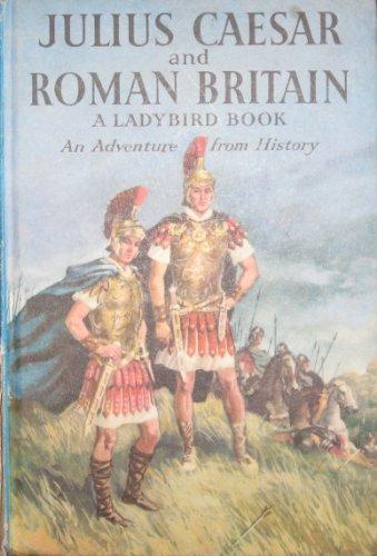 9780721445205: Julius Caesar and Roman Britain (Ladybird history series 561)