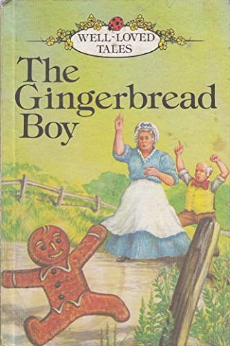 The Gingerbread Boy (Well Loved Tales Level: Retold by Vera