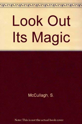 Look Out Its Magic (0721450164) by McCullagh, S.