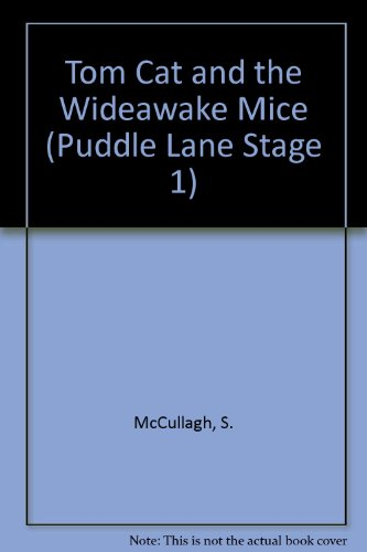 Tom Cat and the Wideawake Mice (Puddle Lane Stage 1) (0721450180) by McCullagh, S.