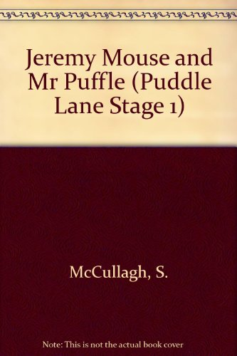 Jeremy Mouse and Mr Puffle (Puddle Lane Stage 1) (0721450229) by S. McCullagh