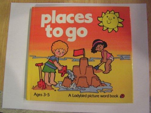 Places to Go, for ages 3-5: Bradbury, Lynne, Burton,