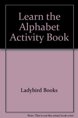 Learn the Alphabet Activity Book: Ladybird Books
