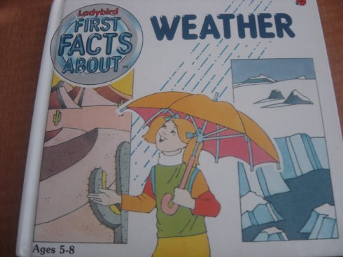 First Facts about the Weather: Caroline Arnold; Jan