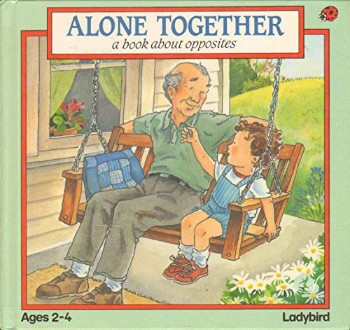 9780721452739: Alone Together: A Book About Opposites (Toddler Books Series)