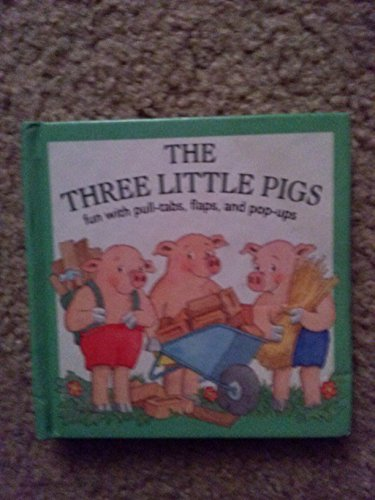 The Three Little Pigs (fun with pull-tabs, flaps, and pop-ups) (Fairy Tale Fun)