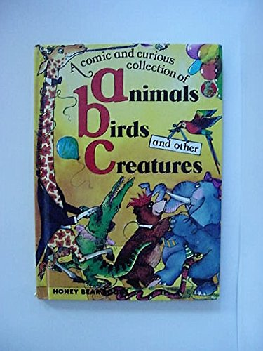 A Comic and Curious Collection of Animals, Birds and Other Creatures: Bobbie Craig