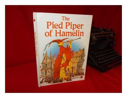 The Pied Piper of Hamelin / Retold: Rose Impey