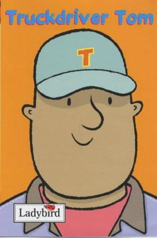 Truckdriver Tom (Little Workmates): Ross, Mandy