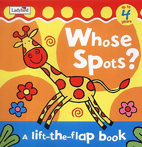 9780721481333: Whose Spots?: Lift the Flap