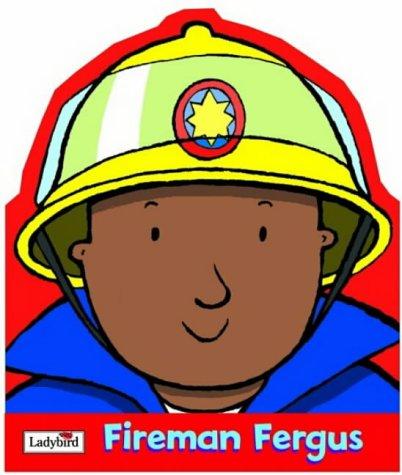 9780721481838: Fireman Fergus (Little Workmates)