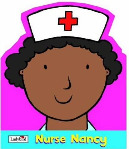 9780721481845: Nurse Nancy (Little Workmates Shaped Board Books)