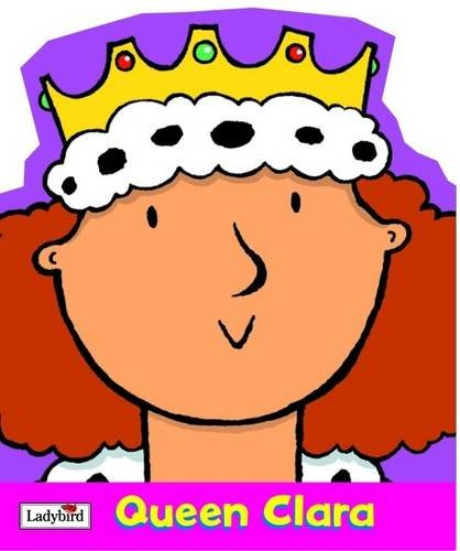 9780721481869: Queen Clara (Little Workmates Shaped Board Books)
