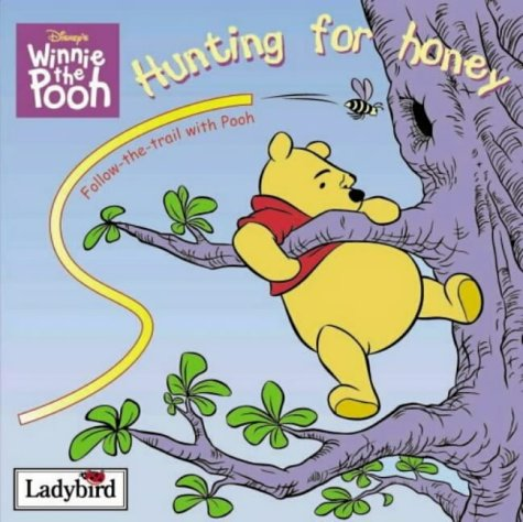 Hunting for Honey: Follow-the-trail Board Book (Winnie the Pooh) (0721482104) by Walt Disney Productions