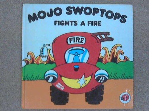9780721495040: Mojo Swoptops Fights a Fire