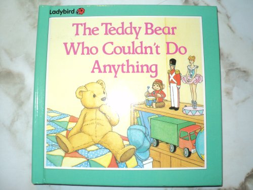 The Teddy Bear Who Couldn't Do Anything: Anastasio, Dina