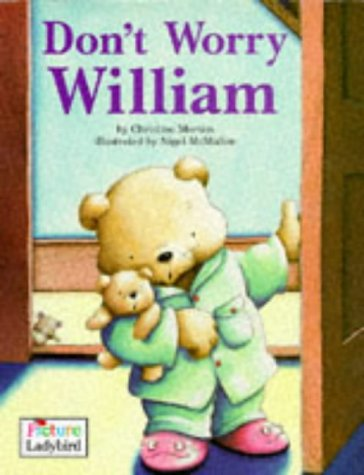 9780721496405: Don't Worry William (Picture Ladybirds)