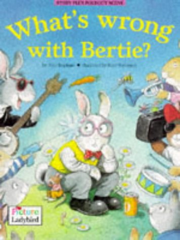 9780721496672: What's Wrong with Bertie? (Picture Ladybirds)