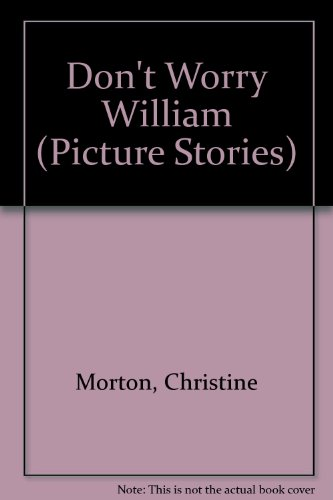 9780721496986: Don't Worry William (Picture Stories)