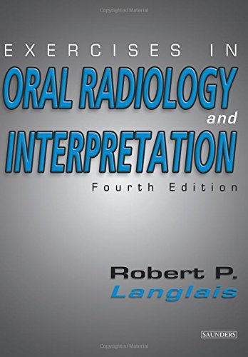 Exercises in Oral Radiology and Interpretation: Robert P. Langlais DDS MS