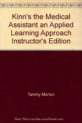 9780721600505: Kinn's the Medical Assistant an Applied Learning Approach Instructor's Edition