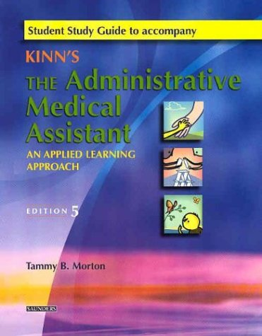 9780721600529: Student Study Guide to Accompany Kinn's The Administrative Medical Assistant: An Applied Learning Approach