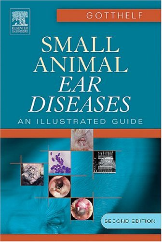9780721601373: Small Animal Ear Diseases: An Illustrated Guide, 2e