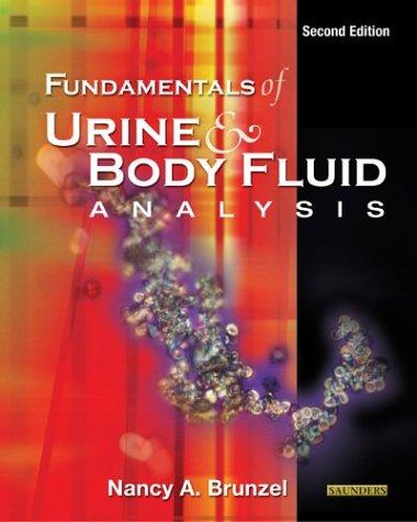 Fundamentals of Urine & Body Fluid Analysis: Nancy A. Brunzel