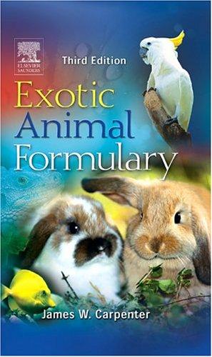Exotic Animal Formulary (3rd Edition): Carpenter MS DVM