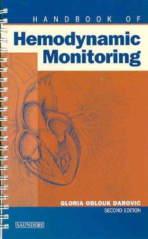 Handbook of Hemodynamic Monitoring (2nd Edition): Gloria Oblouk Darovic