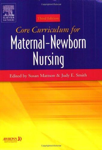 Core Curriculum for Maternal-Newborn Nursing, 3e (Core: AWHONN; Susan Mattson;