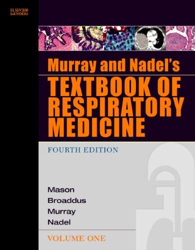 Murray and Nadel's Textbook of Respiratory Medicine: Mason MD, Robert