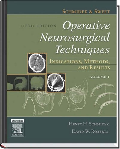 9780721603407: Schmidek and Sweet's Operative Neurosurgical Techniques: Indications, Methods, and Results, 2-Volume Set